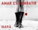 Maná : Amar es Combatir wallpaper 1